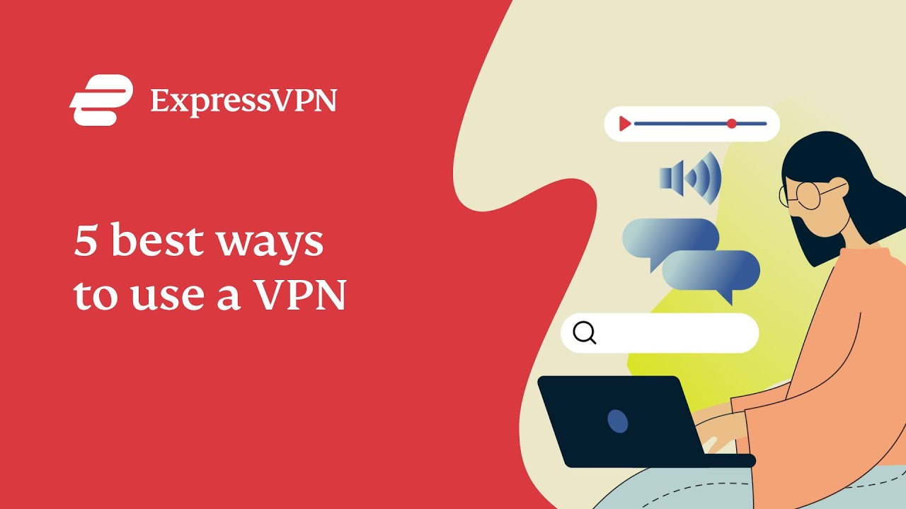 5 best ways to use VPN